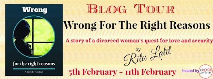 Blog Tour: Wrong  For The Right Reasons by  Ritu Lalit