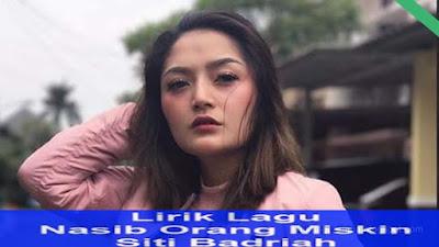 Nasib Orang Miskin - Siti Badriah