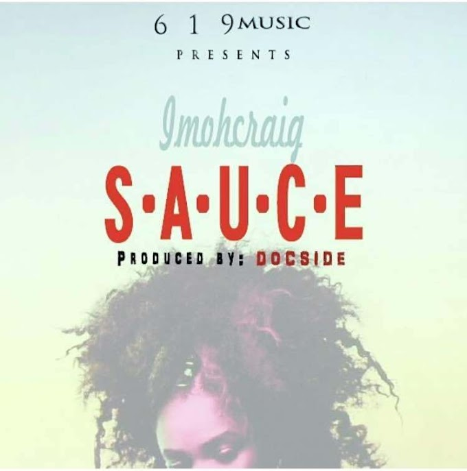 DOWNLOAD MP3 : Imoh Craig – Sauce (Prod By Docside) | @imohcraigh