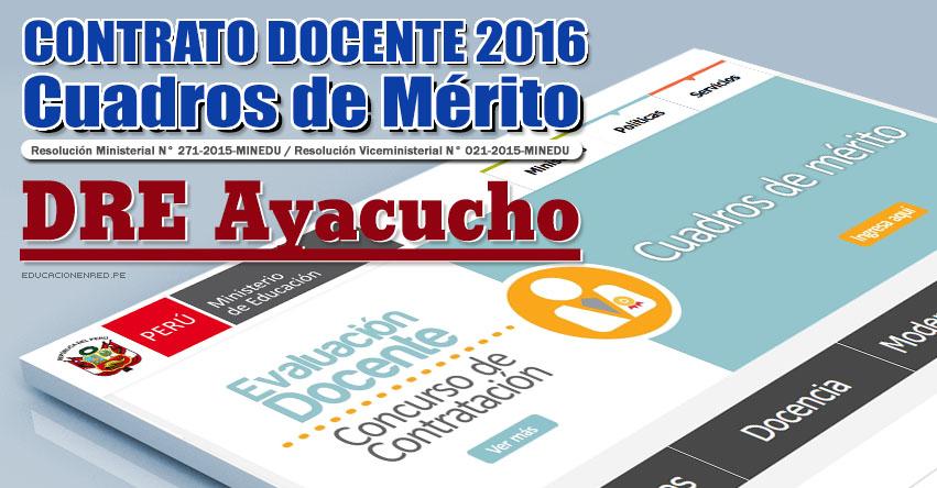 DRE Ayacucho: Cuadros de Mérito para Contrato Docente 2016 (Resultados 22 Enero) - www.dreaya.gob.pe