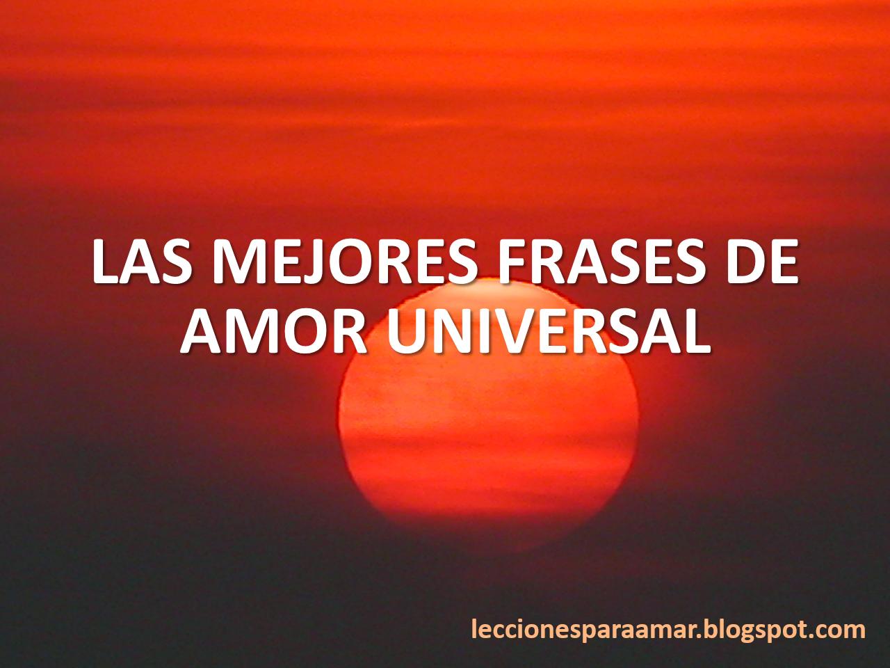 El Amor Frases: Lecciones Para Amar: Frases Célebres De Amor Universal