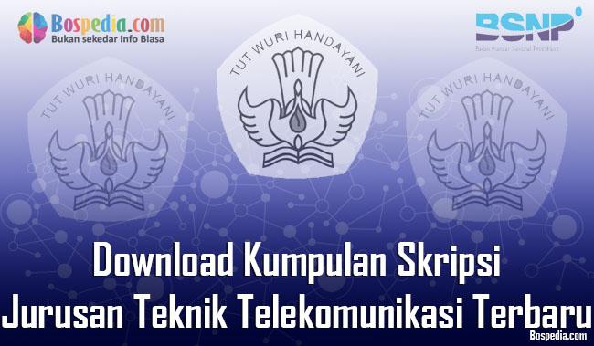 Download Kumpulan Skripsi Untuk Jurusan Teknik Telekomunikasi Terbar Lengkap - Download Kumpulan Skripsi Untuk Jurusan Teknik Telekomunikasi Terbaru