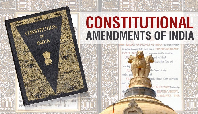 Short notes on all Constitutional amendments Acts in India