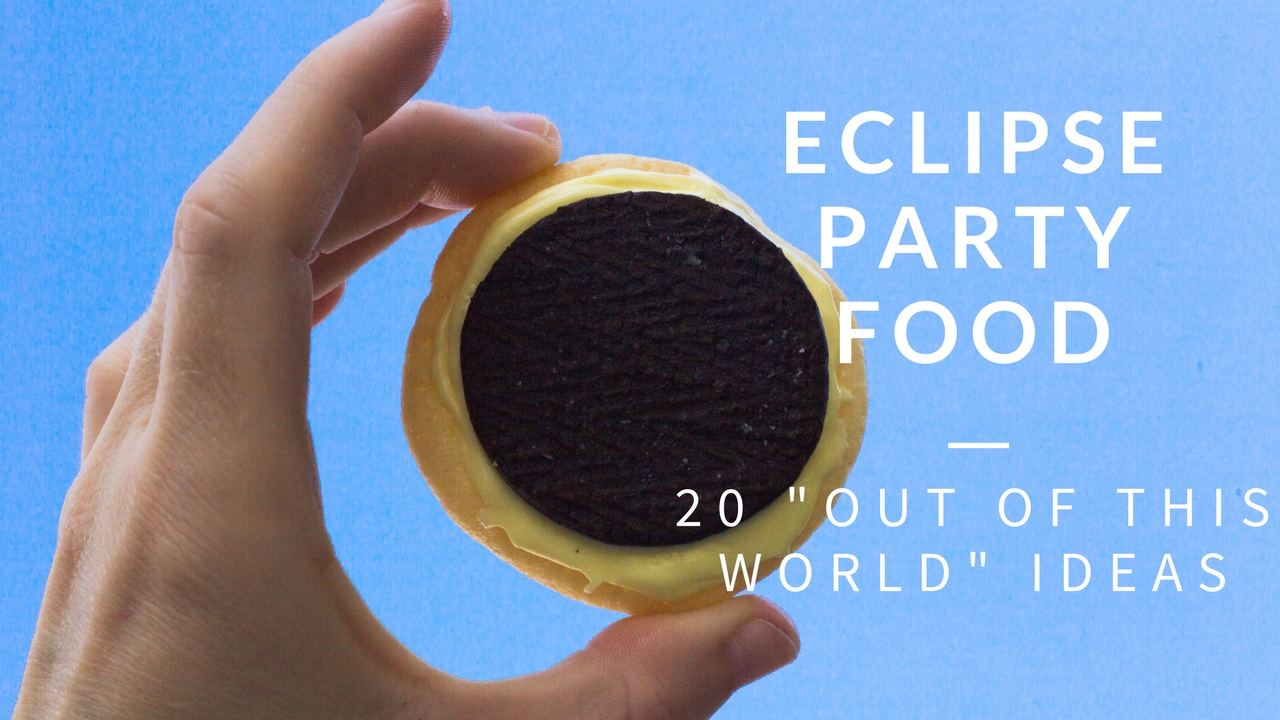 Do It Yourself Divas 20 Solar Eclipse Party Food Ideas