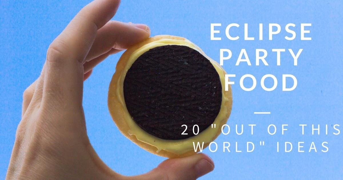 Do It Yourself Divas 20 Solar Eclipse Party Food Ideas