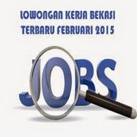 Gambar untuk Lowongan Kerja Bekasi Terbaru Bulan Februari Tahun 2015