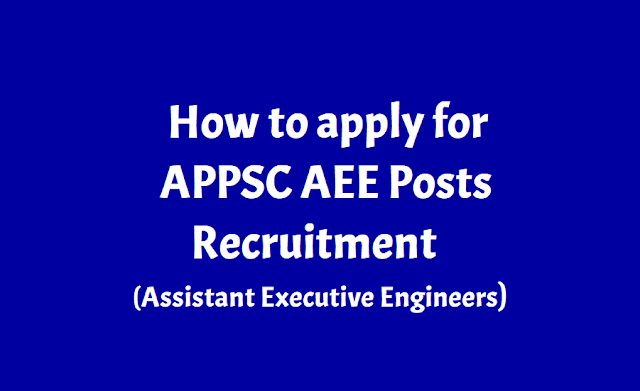 how to apply for appsc aee/assistant executive engineers 2019 recruitment,how to fill online application form,step by step online applying procedure,online application form filling instructions,fee payment mode