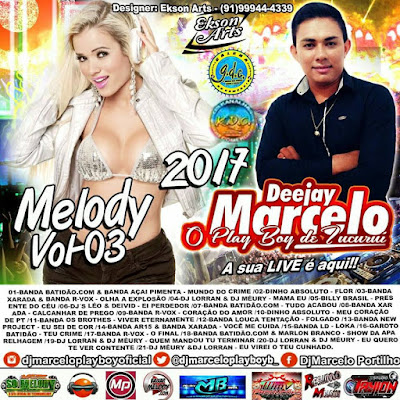 CD MELODY VOL 03 2017 DJ MARCELO O PLAY BOY