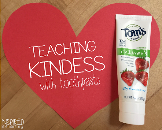 Teaching Kindness With Toothpaste