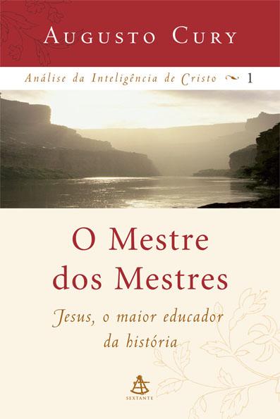 O Mestre dos Mestres Augusto Cury