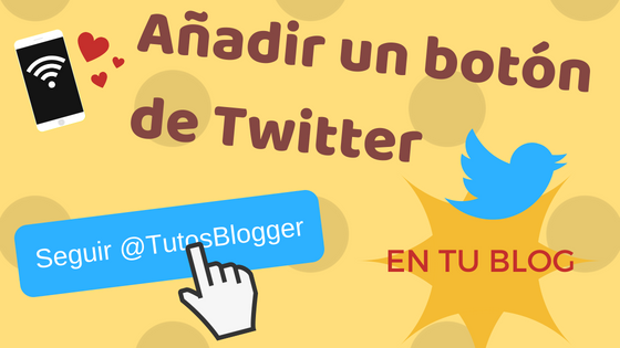 Añade los botones de Twitter en tu blog muy fácil