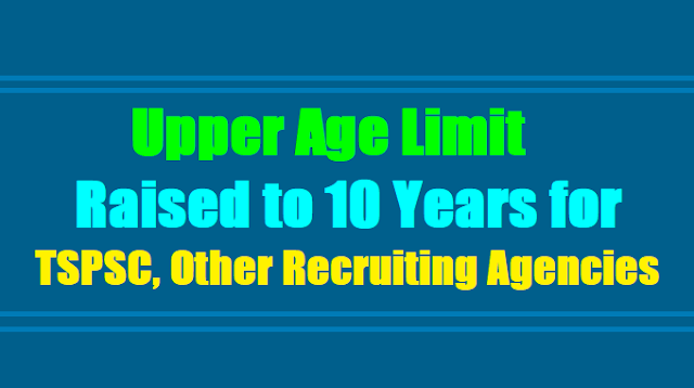 Upper Age Limit Raised to 10 Years for TSPSC and Other Recruiting Agencies