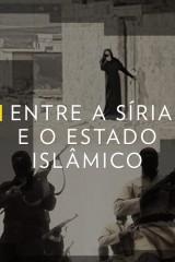 Entre a Síria e o Estado Islâmico - Dublado