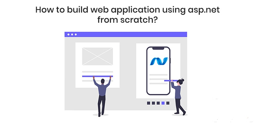How To Build A Web Application using ASP.Net From Scratch
