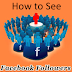 How to Know who is Following You On Facebook