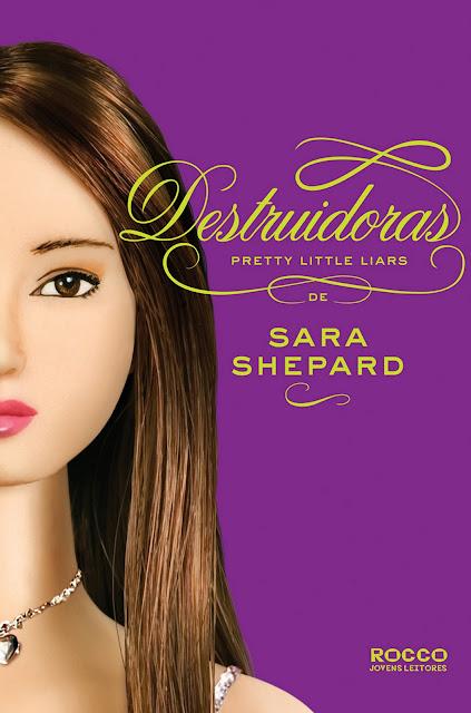 News: Divulgada a capa do livro Destruidoras | Pretty Little Liars # 6 7