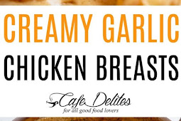 Creamy Garlic Chicken Breasts