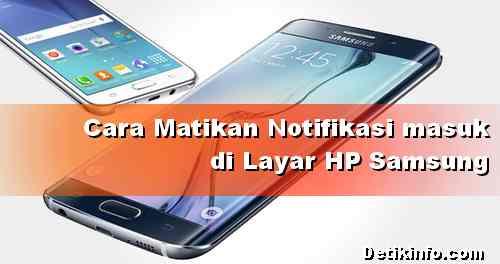 Tips Mematikan Pemberitahuan di layar HP Samsung