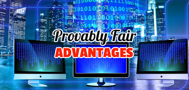 Advantages of Provably Fair.