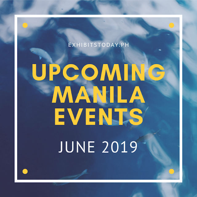 Upcoming Manila Events in June 2019