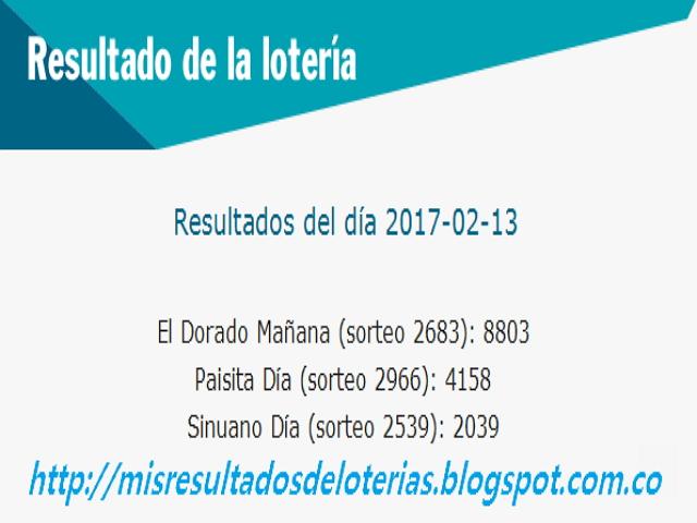 Loterias de Hoy - Resultados diarios de la Lotería y el Chance - Febrero 13 2017