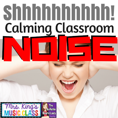 Calming Classroom Noise by Tracy King