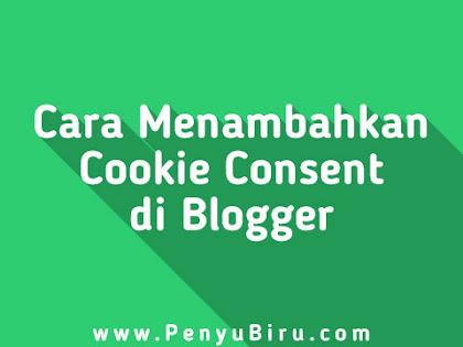 Cara Pasang Notifikasi Cookie Consent di Blog