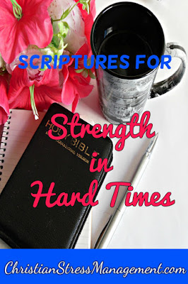 Scriptures for strength in hard times