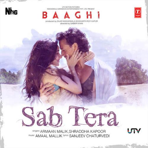 Sab Tera - Baaghi (2016)