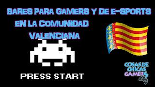 Bares gamers y de e-Sports en la comunidad valenciana