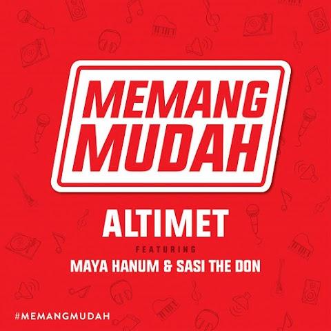 Altimet - Memang Mudah (feat. Maya Hanum & Sasi The Don) MP3