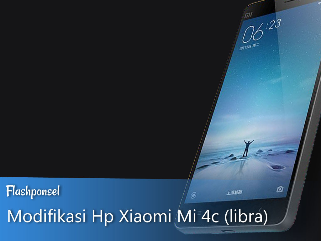Modifikasi Hp Xiaomi Mi-4c (libra)