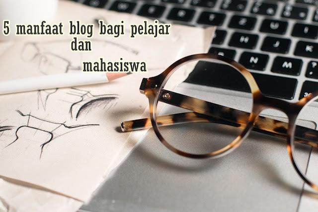 5 manfaat blog bagi pelajar dan mahasiswa