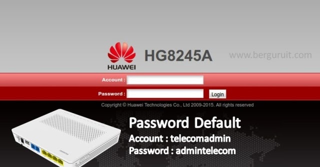 Password Default Modem HUAWEI HG8245A Terupdate