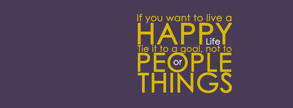 If you want to live happy