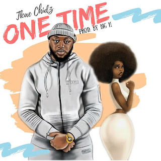 Tkae Chidz - One Time