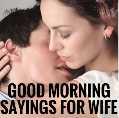 10 Caring Good Morning Sayings For Loving Wife Good Morning Sayings