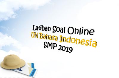 Latihan Soal Online UN Bahasa Indonesia SMP 2019