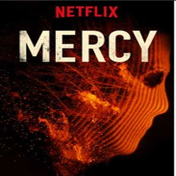 Mercy, Film Mercy, Mercy Synopsis, Mercy Trailer, Mercy Review, Download Poster Film Mercy 2016