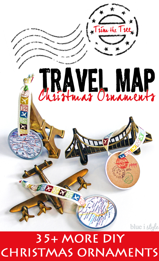 DIY Map Ornaments - Map Christmas Ornaments - DIY Christmas Ornaments