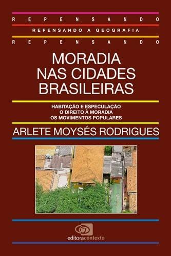 MORADIA NAS CIDADES BRASILEIRAS - Arlete Moysés Rodrigues