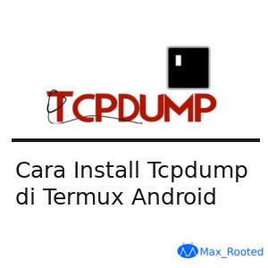 Cara Install Tcpdump di Termux Android