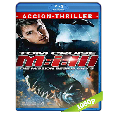 Mision Imposible 3 (2006) BRRip Full 1080p Audio Trial Latino-Castellano-Ingles 5.1