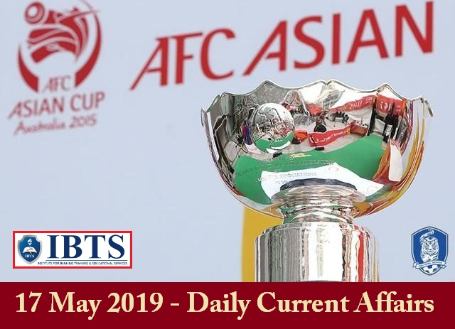 17 May 2019 - Daily Current Affairs