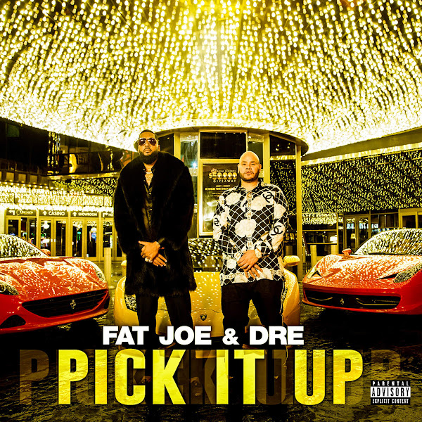 Fat Joe - Pick It Up (feat. Dre) - Single Cover
