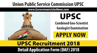 UPSC Combined Geologist Examination Detail Application Form (DAF) 2018