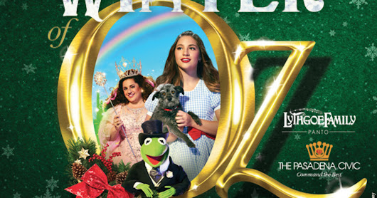 """The Wonderful Winter of Oz"" in Pasadena!"
