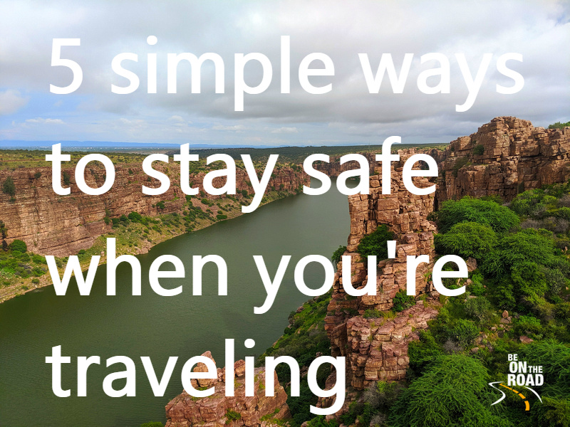 5 simple ways to stay safe when you're traveling