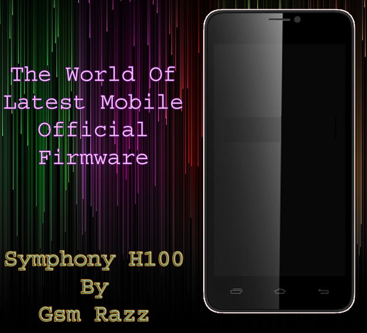 Symphony H100_1_XXX_V02 1_V1 0 Official Firmware Flash File