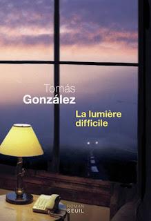 La lumière difficile – Tomás González